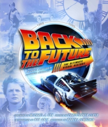 Back to the Future the Ultimate Visual History, Hardback Book