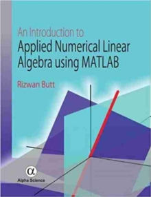 An Introduction to Applied Numerical Linear Algebra Using MATLAB, Hardback Book