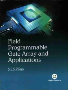 Field Programmable Gate Array (FPGA) and Their Applications, Hardback Book