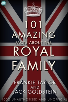 101 Amazing Facts about the Royal Family, EPUB eBook
