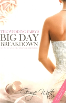 The Wedding Fairy's Big Day Breakdown : Planning for an Unforgettable Celebration, Paperback / softback Book