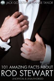 101 Amazing Facts About Rod Stewart, PDF eBook