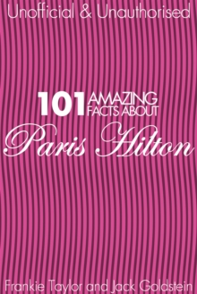 101 Amazing Facts about Paris Hilton, EPUB eBook