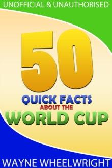 50 Quick Facts about the World Cup, EPUB eBook