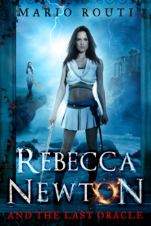 Rebecca Newton and the Last Oracle, Paperback / softback Book