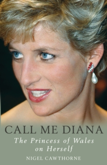 Call Me Diana : The Princess of Wales on Herself, Paperback Book