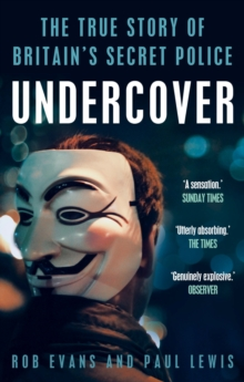 Undercover : The True Story of Britain's Secret Police, Paperback Book