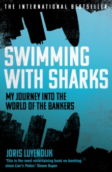 Swimming with Sharks : My Journey into the World of the Bankers, EPUB eBook