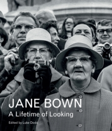 Jane Bown: A Lifetime of Looking, Hardback Book
