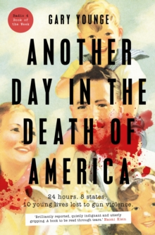 Another Day in the Death of America, Hardback Book