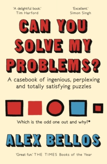 Can You Solve My Problems? : A casebook of ingenious, perplexing and totally satisfying puzzles, Paperback / softback Book