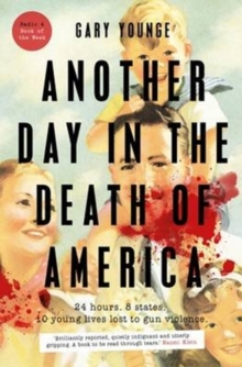Another Day in the Death of America, Paperback Book