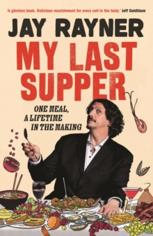 My Last Supper : One Meal, a Lifetime in the Making, Hardback Book