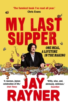 My Last Supper : One Meal, a Lifetime in the Making, Paperback / softback Book