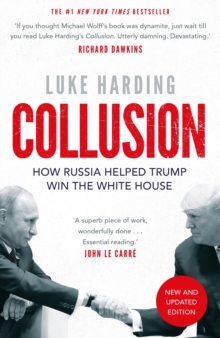 Collusion : How Russia Helped Trump Win the White House, Paperback / softback Book