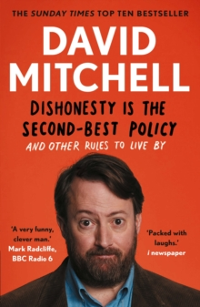 Dishonesty is the Second-Best Policy : And Other Rules to Live By, Paperback / softback Book