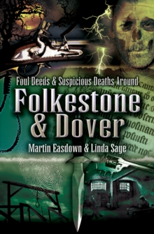 Foul Deeds & Suspicious Deaths in Folkestone & Dover, PDF eBook