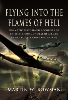 Flying into the Flames of Hell : Flying with Bomber Command in World War II, PDF eBook