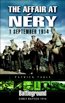 The Affair at Nery: 1 September 1914, PDF eBook