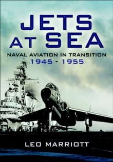 Jets at Sea : Naval Aviation in Transition, 1945-55, PDF eBook