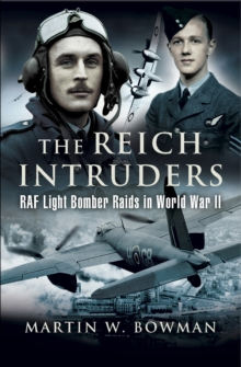 The Reich Intruders : RAF Light Bomber Raids in World War II, EPUB eBook