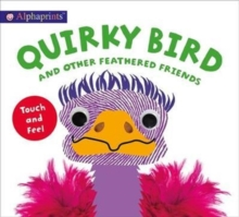 Alphaprints Touch & Feel Quirky Bird, Board book Book