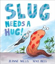 Slug Needs a Hug, Paperback / softback Book