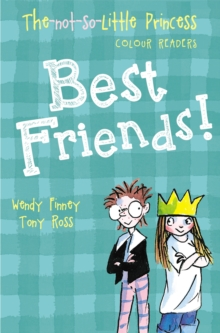 Best Friends! (The Not So Little Princess), Paperback / softback Book