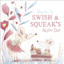Swish and Squeak's Noisy Day, Paperback Book