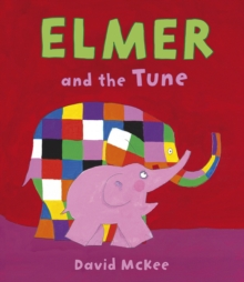Elmer and the Tune, Hardback Book