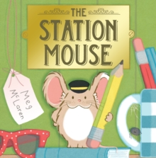 The Station Mouse, Hardback Book