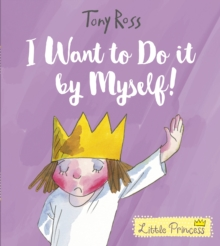 I Want to Do It by Myself! (Little Princess), Paperback Book