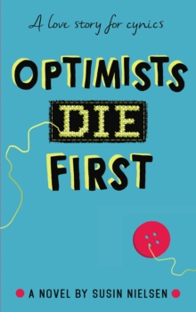 Optimists Die First, Paperback Book