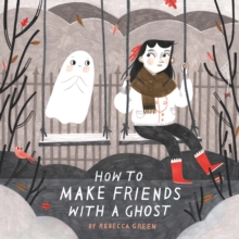 How to Make Friends With a Ghost, Paperback / softback Book