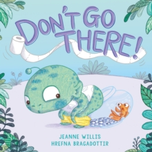 Don't Go There!, Hardback Book