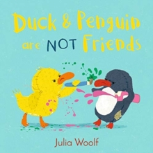 Duck and Penguin Are Not Friends, Paperback / softback Book