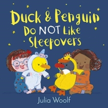 Duck and Penguin Do Not Like Sleepovers, Hardback Book