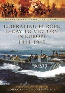 Liberating Europe: D-Day to Victory in Europe 1944-1945, Hardback Book