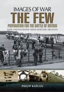 The Few: Preparation for the Battle of Britain, Paperback Book