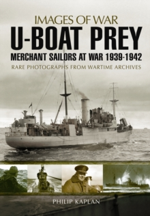 U-Boat Prey: Merchant Sailors at War, 1939-1942, Paperback Book