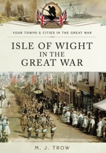 Isle of Wight in the Great War, Paperback / softback Book
