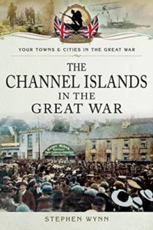 The Channel Islands in the Great War, Paperback / softback Book