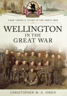 Wellington in the Great War, Paperback Book