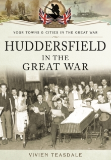 Huddersfield in the Great War, Paperback Book