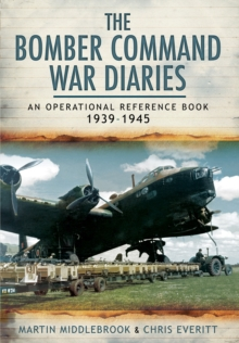 The Bomber Command War Diaries : An Operational Reference Book, Paperback Book