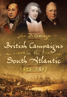 British Campaigns in the South Atlantic 1805-1807, Hardback Book