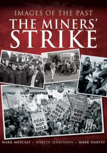 Images of the Past: The Miners' Strike, Paperback Book