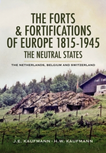 The Forts and Fortifications of Europe 1815-1945 - the Neutral States, Hardback Book