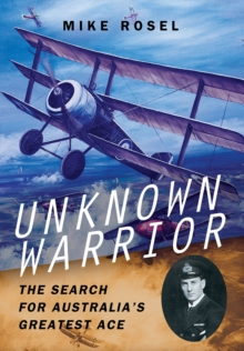 Unknown Warrior - The Search for Australia's Greatest Ace, Hardback Book