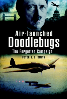 Air-Launched Doodlebugs : The Forgotten Campaign, PDF eBook